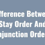 Difference Between Stay Order And Injunction Order