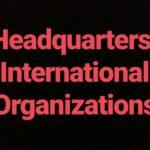 Headquarters: International Organizations
