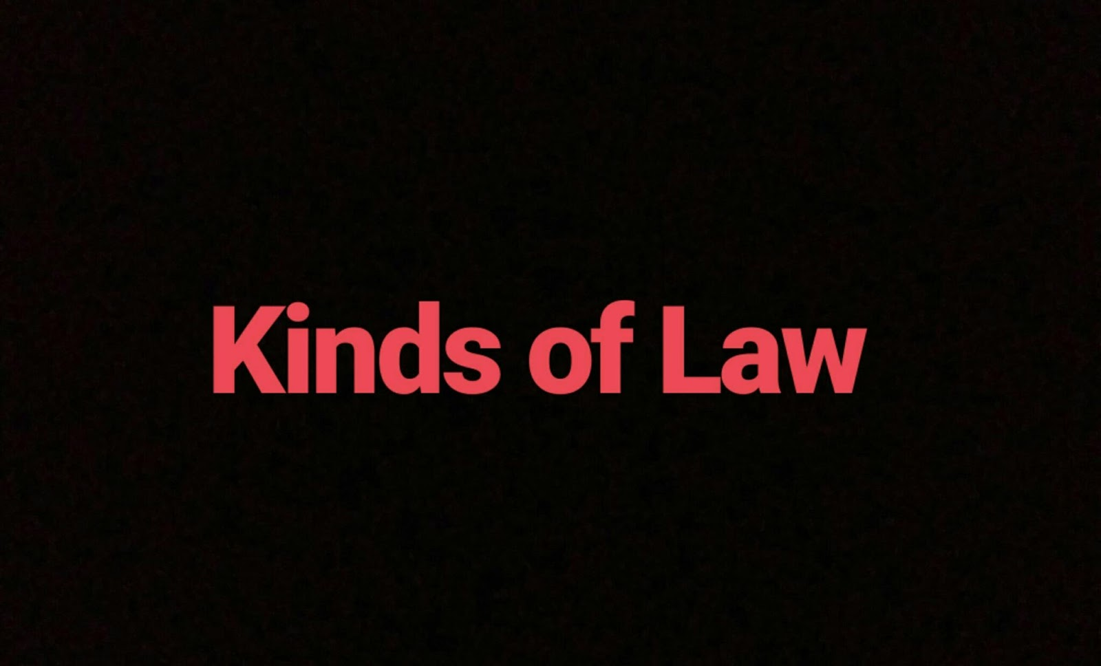 Kinds Of Law: Procedural and Substantive Law