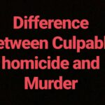 Difference between Culpable homicide Section 299 and Murder 300