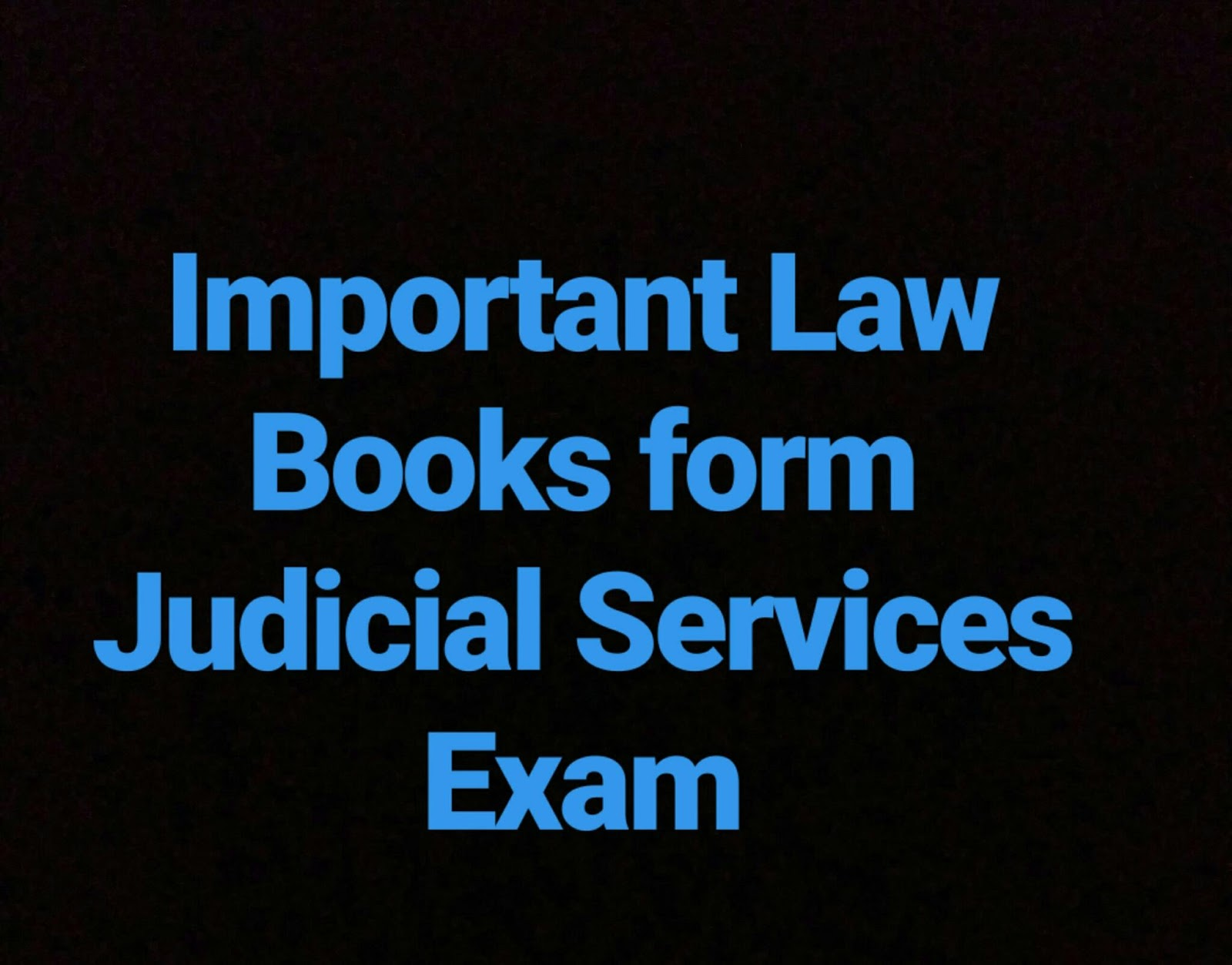 Important Books for Judicial Services exam or JMFC