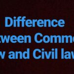 Difference between Common Law and Civil Law Systems