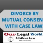 DIVORCE BY MUTUAL CONSENT with CASE LAWS