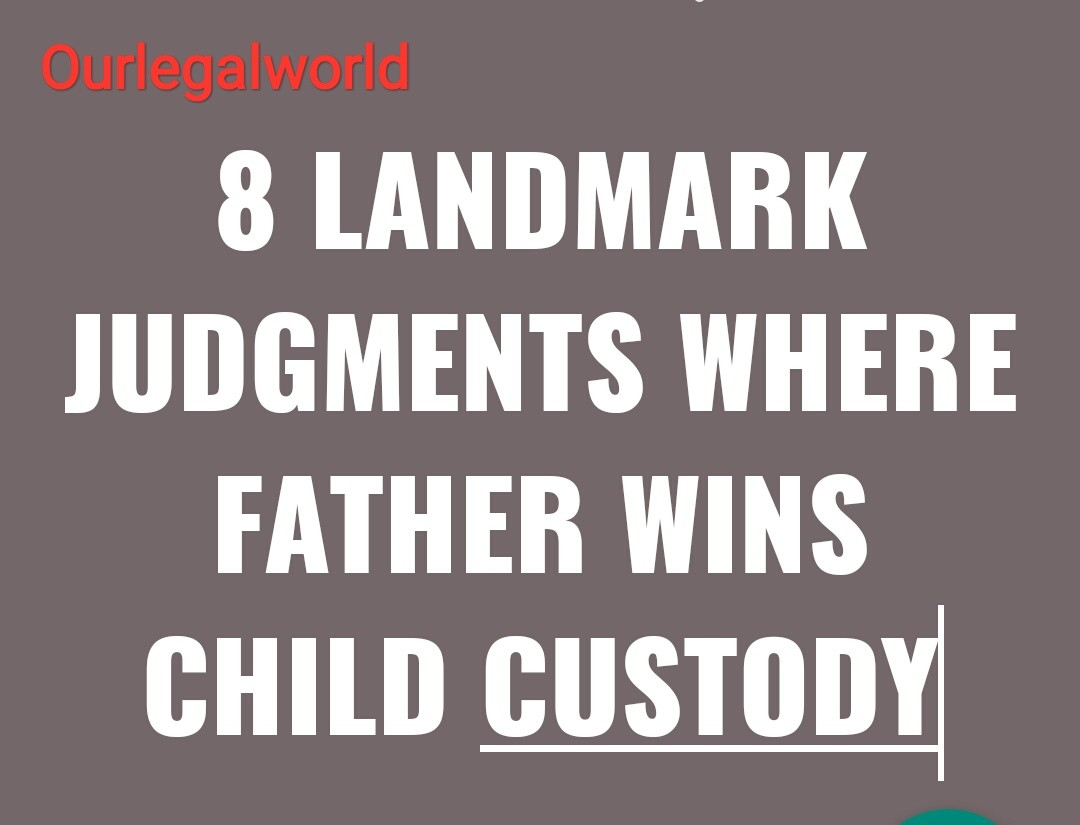 Landmark Judgement where father wins child custody