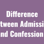 Difference between Admission and Confession