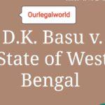 D.K. Basu v. State of West Bengal, AIR 1997 SC 3017