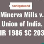 Case Study: Minerva Mills v. Union of India, AIR 1986 SC 2030