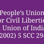 PUCL v. Union of India, (2002) 5 SCC 294: Case Study