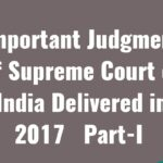 Important Judgment of Supreme Court of India Delivered in 2017   Part-I