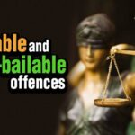 Difference between Bailable offence and Non-Bailable offence