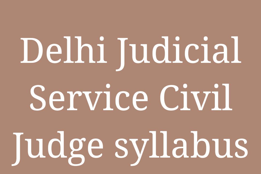 Syllabus: Delhi Judicial Service Civil Judge