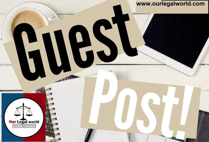 Call for Law Blog Post or Guest Post OUR LEGAL WORLD submit posts
