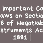 10 Important Case Laws on Section 138 of Negotiable Instruments Act, 1881