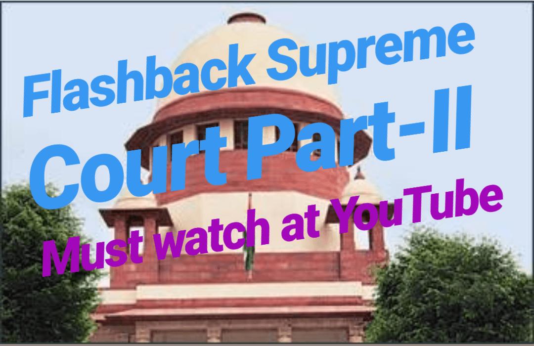 Supreme Court 2018 Flashback Part-II