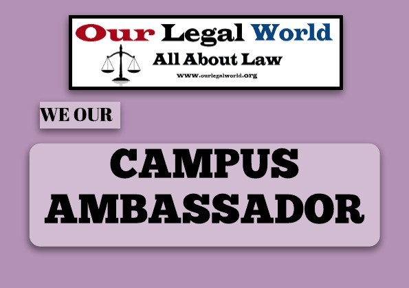 Campus Ambassador Our Legal World Legal News, Law Firm, Judiciary Notes