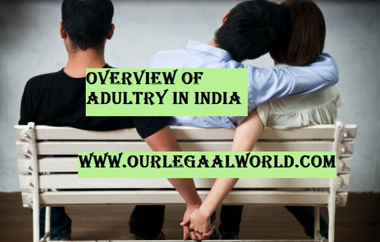 OVERVIEW OF ADULTERY IN INDIA BY ANITA DEVI- Our Legal World