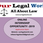 Online Internship Opportunity 2020: Legal News & Content Writing @ Our Legal World [1-2 month]: Apply now