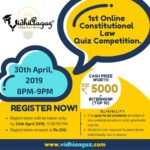 1st VidhiAagaz Constitutional Law Online Quiz Competition, 2019; {Cash Prize Worth 5k & Internship}; Register by 25th April