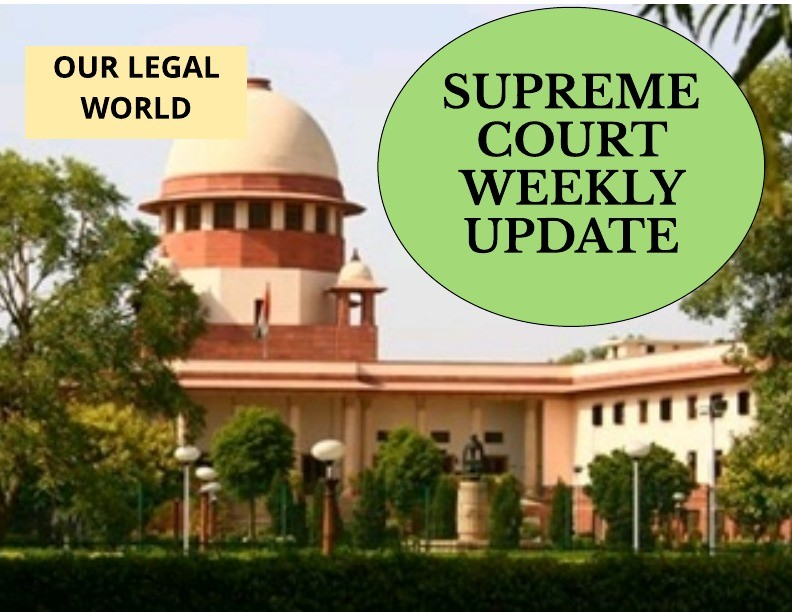 Supreme Court Weekly Update Important Judgements: 13-19 July