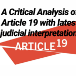A Critical Analysis of Article 19 with latest judicial interpretation