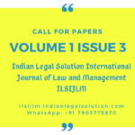 Cfp: Indian Legal Solution International Journal of Law and Management [Vol 1, Issue 3] ISSN: 2582-3655.