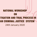 National Workshop on Investigation and Trial Process in Indian Criminal Justice System