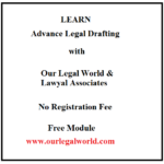 Learn Legal Drafting with Our Legal World and Lawyal Associates: [Fee]