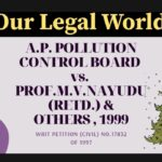 A.P. Pollution Control Board vs. Prof. M.V. Nayudu (Retd.) and Others