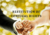 Law Notes Conjugal Rights under section 9 of Hindu Marriage Act, 1955- Our Legal World