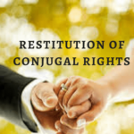 Conjugal Rights under Hindu Marriage Act, 1955- Our Legal World