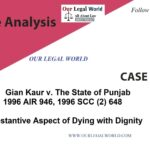 Gian Kaur:- Case Analysis- Substantive Aspect of Dying with Dignity