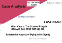 Gian Kaur:- Case Analysis- Substantive Aspect of Dying with Dignity abetment to suicide