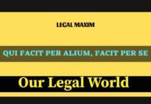 LEGAL MAXIM: Qui facit per alium facit per se