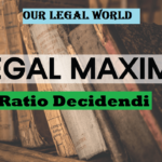 LEGAL MAXIM: Ratio Decidendi- Our Legal World