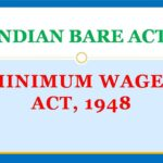 Object, Constitutional Validity and Salient features of Minimum Wages Act, 1948
