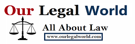 Our Legal World- Law and JudiciaryLegal News, Law School, Law Notes, Law Firm, Legal Service