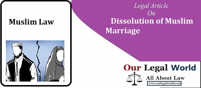 Dissolution of Muslim Marriage - Modes of Divorce and its Types