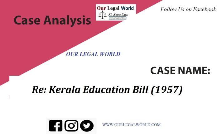 Re: Kerala Education Bill 1957: Case Analysis