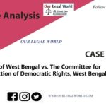 State of West Bengal vs. The Committee for Protection of Democratic Rights, West Bengal