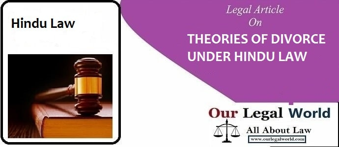 THEORIES OF DIVORCE UNDER HINDU LAW