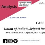 Union of India v. Sripati Ranjan: - Case Analysis
