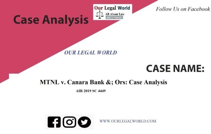 MTNL v. Canara Bank &; Ors 2019 Case Analysis