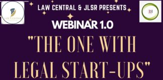 "Webinar 1.0 by Law Central on ""The One With Legal Start-ups"" in Collaboration with JLSR"