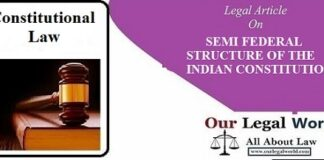 SEMI FEDERAL STRUCTURE OF THE INDIAN CONSTITUTION