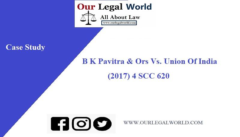 B K Pavitra & Ors Vs. Union Of India 2017 case study