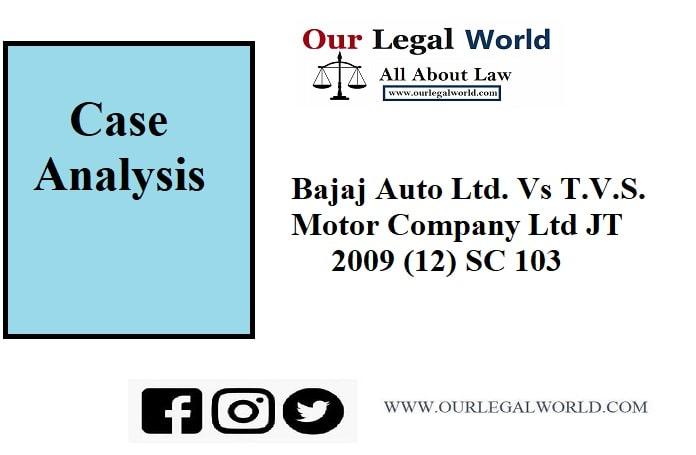 Bajaj Auto Ltd. Vs T.V.S. Motor Company Ltd JT 2009 (12) SC 103: Case Analysis