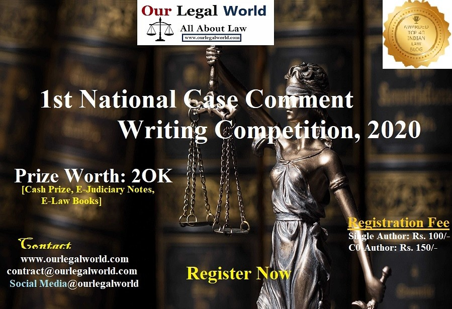 Case Comment Writing Competition Our Legal World