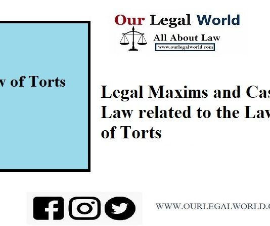 Legal Maxims and Case Law related to the Law of Torts