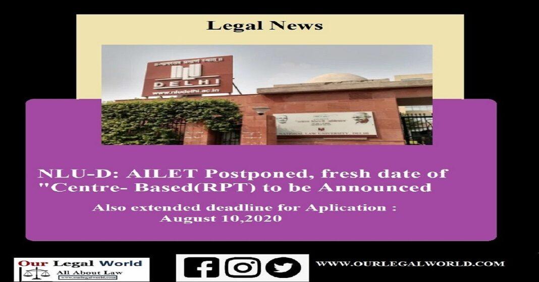 AILET: NLU-D Postponed, fresh date of