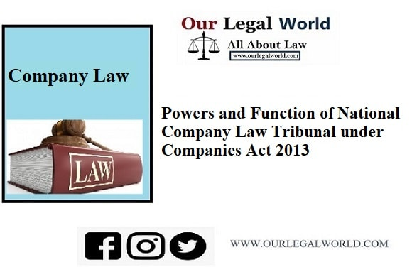 Powers and Function of National Company Law Tribunal under Companies Act 2013